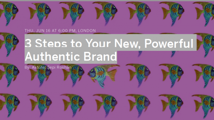 3 Steps to Your New, Powerful Authentic Brand