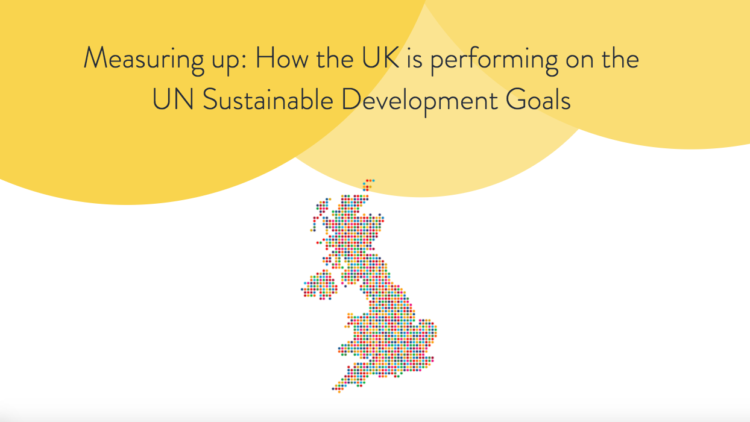 Measuring up: How the UK is performing on the UN Sustainable Development Goals